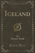 Iceland (Classic Reprint)