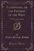 Elkswatawa, or the Prophet of the West, Vol. 2 of 2