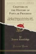 Chapters in the History of Popular Progress