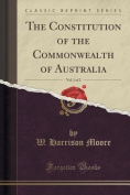 The Constitution of the Commonwealth of Australia, Vol. 1 of 2