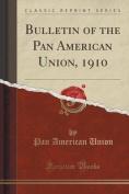 Bulletin of the Pan American Union, 1910