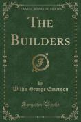 The Builders (Classic Reprint)