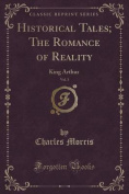Historical Tales; The Romance of Reality, Vol. 3