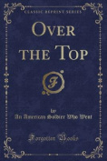 Over the Top (Classic Reprint)