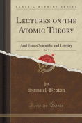 Lectures on the Atomic Theory, Vol. 2
