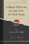 A Brief History of the City of New York
