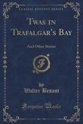 Twas in Trafalgar's Bay
