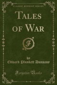Tales of War (Classic Reprint)