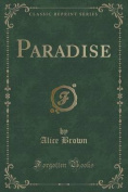 Paradise (Classic Reprint)