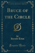 Bruce of the Circle