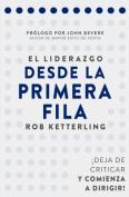El Liderazgo Desde La Primera Fila [Spanish]