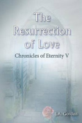The Resurrection of Love