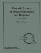 Forensic Aspects of Driver Perception and Response, Fourth Edition