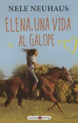 Elena. Una Vida Al Galope [Spanish]