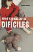 Ninos y Adolescentes Dificiles [Spanish]