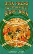 Gita Press and the Making of Hindu India