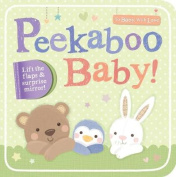 Peekaboo Baby! (To Baby With Love) [Board book]