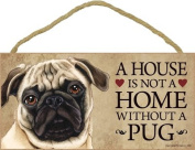 Dog Lovers' Decorative Wooden Wall Plaque Sign 3m x 13cm - A House Is Not A Home Without A Pug