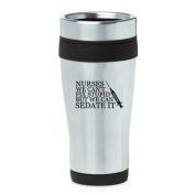 470ml Insulated Stainless Steel Travel Mug Nurses Can't Fix Stupid