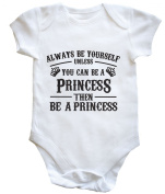 HippoWarehouse Always be yourself unless you can be a princess then be a princess baby vest boys girls
