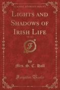 Lights and Shadows of Irish Life, Vol. 2 of 3