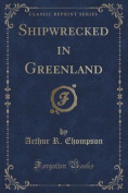 Shipwrecked in Greenland