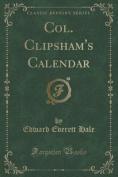 Col. Clipsham's Calendar