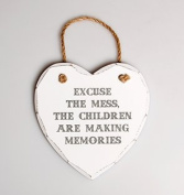 """ EXCUSE THE MESS, THE CHILDREN ARE MAKING MEMORIES"" WHITE WOODEN HEART PLAQUE"