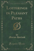 Loiterings in Pleasant Paths