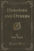 Heroines and Others