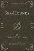 Sea-Hounds (Classic Reprint)