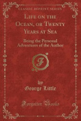 Life on the Ocean, or Twenty Years at Sea