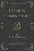 Patricia Comes Home