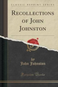Recollections of John Johnston