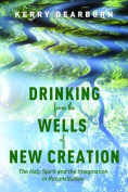 Drinking from the Wells of New Creation