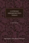 Catholic Hermeneutics Today