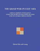 The Quasi-War in East Asia