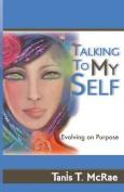 Talking to My Self