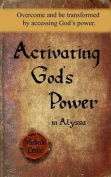 Activating God's Power in Alyssa