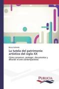 La Tutela del Patrimonio Artistico del Siglo XX [Spanish]