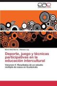 DePorte, Juego y Tecnicas Participativas En La Educacion Intercultural [Spanish]