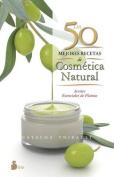 50 Mejores Recetas de Cosmetica Natural, Las [Spanish]