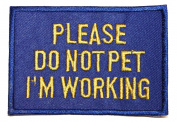 "Service Animal ""Please Do Not Pet I'm Working"" Embroidered Iron On Patch"