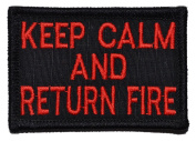 Keep Calm and Return Fire 2x3 Military Patch / Morale Patch - Multiple Colours - Black with Red