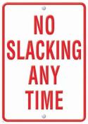 NO SLACKING LP LARGE POSTERS