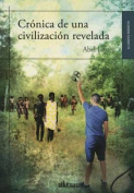 Cronica de Una Civilizacion Revelada [Spanish]