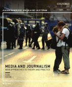 Media and Journalism 3e:New Approaches to Theory and Practice