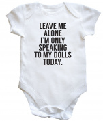 HippoWarehouse Leave me alone I'm only speaking my dolls today baby vest boys girls