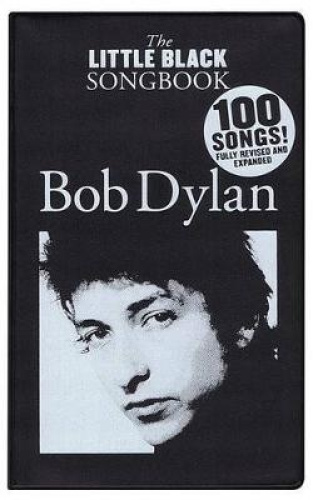 Bob Dylan - The Little Black Songbook: Revised & Expanded Edition.