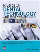 Basics of Dental Technology 2E - a Step By Step   Approach